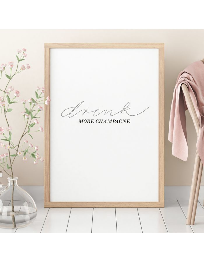 "Poster ""drink more champagne"""