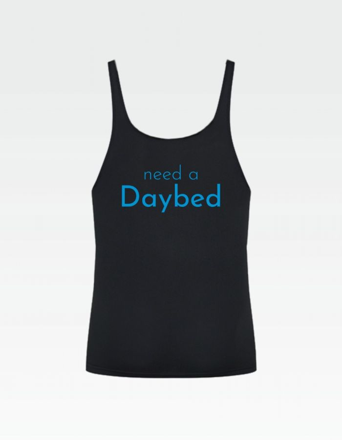 "Tank-Top ""need a Daybed"""