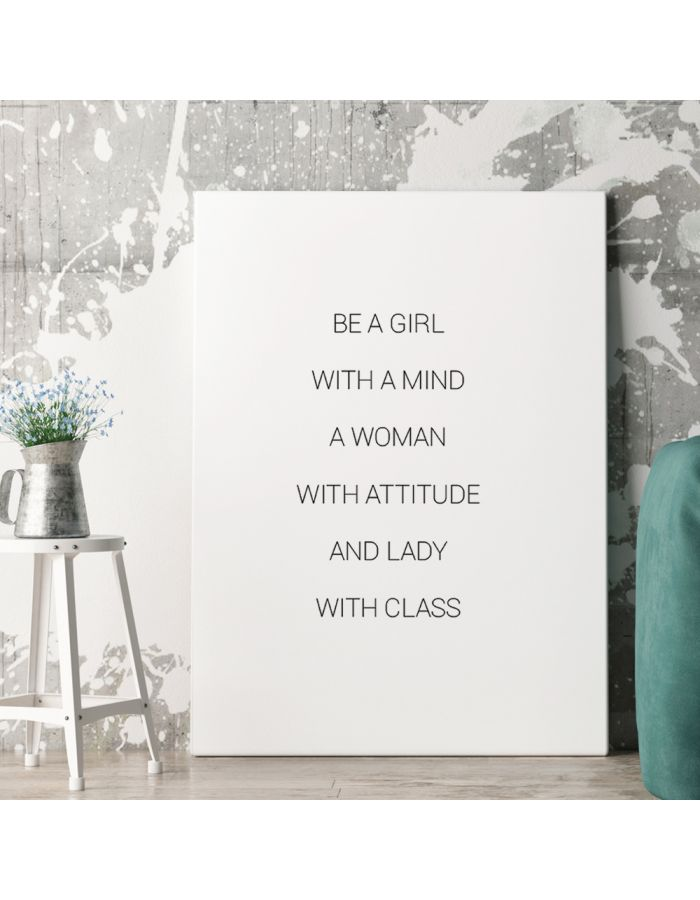 "Poster ""be a girl with a mind, a woman with attitude, and lady with class"""
