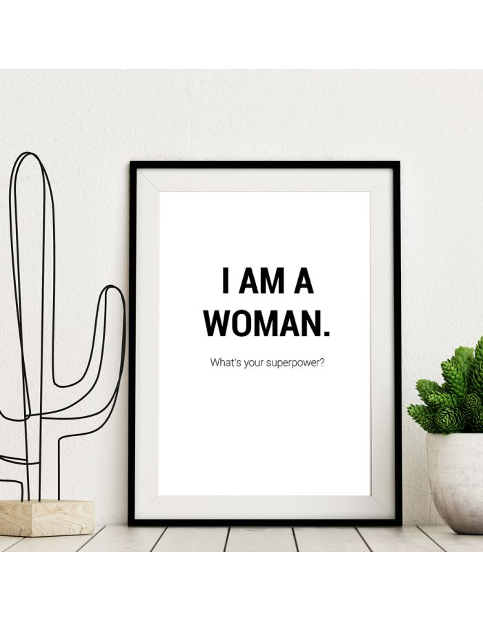 "Poster ""I am a woman. - What's your superpower"""