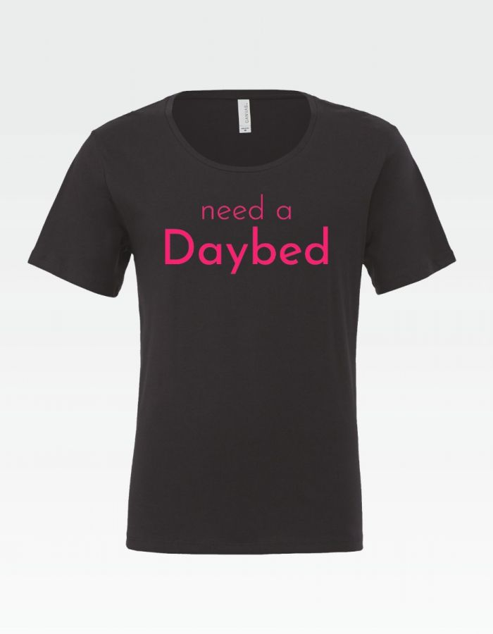 "T-Shirt ""need a Daybed"""