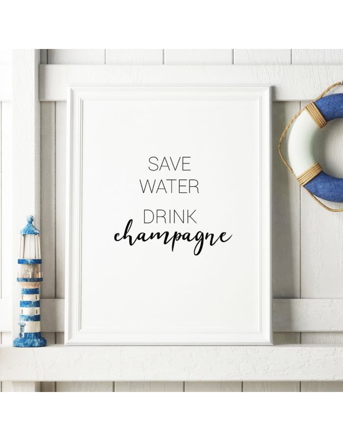 "Poster ""save water - drink champagne"""